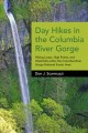 Go to record Day hikes in the Columbia River Gorge : hiking loops, high...