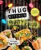 Go to record Thug Kitchen : party grub.