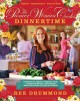 Go to record The pioneer woman cooks : dinnertime : comfort classics, f...