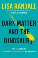 Go to record Dark matter and the dinosaurs : the astounding interconnec...
