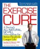 Go to record The exercise cure : a doctor's all-natural, no-pill prescr...