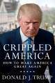 Go to record Crippled America : how to make America great again