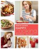 Go to record Happy cooking : make every meal count...without stressing ...