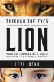 Go to record Through the eyes of a lion : facing impossible pain, findi...
