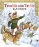 Go to record Trouble with trolls