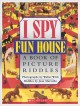 Go to record I spy fun house : a book of picture riddles