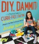 Go to record DIY, dammit! : a practical guide to curse-free crafting : ...