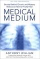 Go to record Medical medium : secrets behind chronic and mystery illnes...