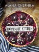 Go to record The homemade kitchen : recipes for cooking with pleasure