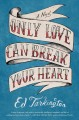 Go to record Only love can break your heart : a novel