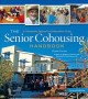 Go to record The senior cohousing handbook : a community approach to in...