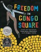 Go to record Freedom in Congo Square
