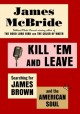 Go to record Kill 'em and leave : searching for James Brown and the Ame...