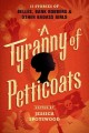 Go to record A tyranny of petticoats : 15 stories of belles, bank robbe...
