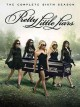 Go to record Pretty little liars. The complete sixth season