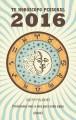 Go to record Año 2016 : tu horóscopo personal : previsiones mes a mes p...