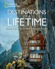 Go to record Destinations of a lifetime : 225 of the world's most amazi...