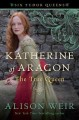 Go to record Katherine of Aragon, the true queen : a novel