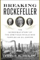 Go to record Breaking Rockefeller : the incredible story of the ambitio...