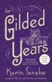 Go to record The gilded years : a novel