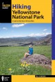 Go to record Hiking Yellowstone National Park : a guide to more than 10...