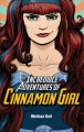 Go to record The incredible adventures of Cinnamon Girl