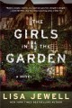 Go to record The girls in the garden : a novel