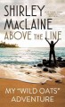 Go to record Above the line [text (large print)] : my Wild Oats adventure