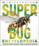 Go to record Super bug encyclopedia : the biggest, fastest, deadliest c...