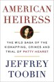 Go to record American heiress : the wild saga of the kidnapping, crimes...