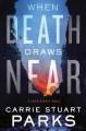 Go to record When death draws near : a Gwen Marcey novel