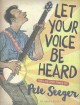 Go to record Let your voice be heard : the life and times of Pete Seeger