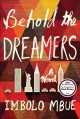 Go to record Behold the dreamers : a novel
