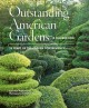 Go to record Outstanding American gardens : a celebration : 25 years of...