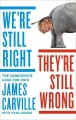 Go to record We're still right, they're still wrong : the Democrats' ca...