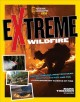 Go to record Extreme wildfire : smoke jumpers, high-tech gear, survival...