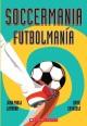Go to record Soccermania = Futbolmanía