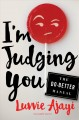 Go to record I'm judging you : the do-better manual