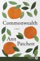 Go to record Commonwealth [text (large print)] : a novel