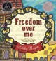 Go to record Freedom over me : eleven slaves, their lives and dreams br...
