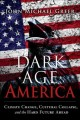 Go to record Dark age America : climate change, cultural collapse, and ...