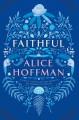 Go to record Faithful : a novel