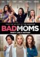 Go to record Bad moms [videorecording]