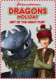 Go to record Dragons Holiday [videorecording] : gift of the night fury