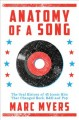 Go to record Anatomy of a song : the oral history of 45 iconic hits tha...