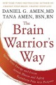 Go to record The brain warrior's way : ignite your energy and focus, at...