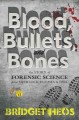 Go to record Blood, bullets, and bones : the story of forensic science ...
