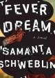 Go to record Fever dream : a novel