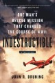 Go to record Indestructible : one man's rescue mission that changed the...