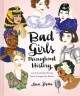 Go to record Bad girls throughout history : 100 remarkable women who ch...